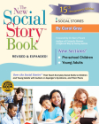 The New Social Story Book: Over 150 Social Stories That Teach Everyday Social Skills to Children and Adults with Autism and Their Peers Cover Image