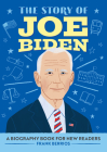 The Story of Joe Biden: A Biography Book for New Readers Cover Image