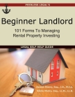 Beginner Landlord: 101 Forms to Managing Rental Property Investing: Legal Self-Help Guide Cover Image