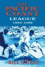 The Pacific Coast League 1903-1988 Cover Image