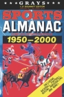 Grays Sports Almanac: Complete Sports Statistics 1950-2000 [1.21 Gigawatt Edition - LIMITED TO 1,000 PRINT RUN] Cover Image