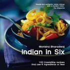 Indian in 6: 100 Irresistable Recipes that use 6 Ingredients or Less Cover Image