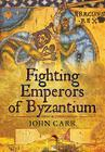 Fighting Emperors of Byzantium Cover Image