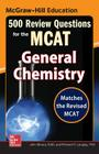 McGraw-Hill Education 500 Review Questions for the McAt: General Chemistry Cover Image