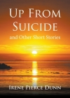 Up From Suicide: and Other Short Stories Cover Image