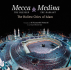 Mecca the Blessed, Medina the Radiant: The Holiest Cities of Islam Cover Image