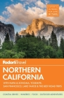 Fodor's Northern California: With Napa & Sonoma, Yosemite, San Francisco, Lake Tahoe & the Best Road Trips (Full-Color Travel Guide #14) Cover Image