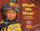 What We Wear: Dressing Up Around the World Cover Image