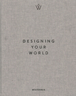 Designing Your World. Marcel Wolterinck: Marcel Wolterinck Cover Image