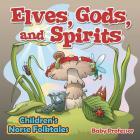 Elves, Gods, and Spirits - Children's Norse Folktales Cover Image