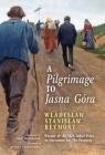 A Pilgrimage to Jasna Góra (English Translation): Pielgrzymka do Jasnej Góry Cover Image