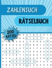 Zahlensuch Rätselbuch: Zahlensuchbuch mit 250 lustigen Zahlenrätseln für Erwachsene, Senioren und alle Anderen Rätselfans Cover Image