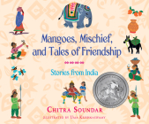 Mangoes, Mischief, and Tales of Friendship: Stories from India Cover Image