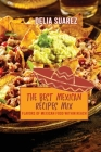 The Best Mexican Recipes Mix: Flavors of Mexican Within Reach Cover Image