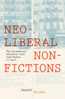 Neoliberal Nonfictions: The Documentary Aesthetic from Joan Didion to Jay-Z (Cultural Frames) Cover Image