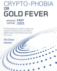 Crypto-Phobia or Gold Fever: The Revolutionary Guide to Trade and Invest in Cryptocurrency and Raise 1 Million Dollars with Altcoins that Cost 1$ o Cover Image