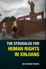 The Struggles for Human Rights in Xinjiang Cover Image