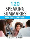 120 Speaking Summaries with Sample Answers Cover Image