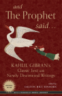 And the Prophet Said: Kahlil Gibran's Classic Text with Newly Discovered Writings Cover Image
