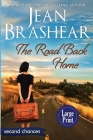 The Road Back Home (Large Print Edition): A Second Chance Romance (Second Chances #5) Cover Image