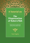 A Tutorial on the Dispensation of Baha'u'llah Cover Image