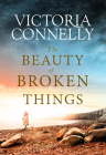 The Beauty of Broken Things Cover Image