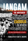 Jangam--The Movement: A Forgotten Exodus in Which Thousands Died Cover Image