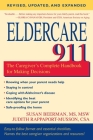 Eldercare 911: The Caregiver's Complete Handbook for Making Decisions (Revised, Updated, and Expanded) Cover Image