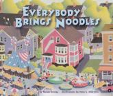 Everybody Brings Noodles (Carolrhoda Picture Books) Cover Image