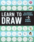 Learn to Draw (Almost) Anything in 6 Easy Steps (Mini Art) Cover Image