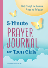 5-Minute Prayer Journal for Teen Girls: Daily Prompts for Guidance, Praise, and Reflection Cover Image