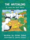 The Hatchling: (A Louie The Duck Story) Cover Image