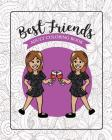 Best Friends Adult Coloring Book: Funny Best Friend Sayings and Quotes with Relaxing Patterns and Animals to Color Cover Image