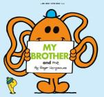 My Brother and Me (Mr. Men and Little Miss) Cover Image