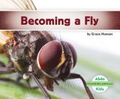 Becoming a Fly (Changing Animals) Cover Image