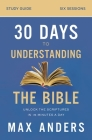 30 Days to Understanding the Bible Study Guide: Unlock the Scriptures in 15 Minutes a Day Cover Image