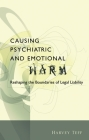 Causing Psychiatric and Emotional Harm: Reshaping the Boundaries of Legal Liability Cover Image