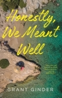 Honestly, We Meant Well: A Novel Cover Image