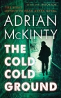 The Cold Cold Ground: A Detective Sean Duffy Novel (Troubles Trilogy #1) Cover Image