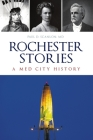 Rochester Stories: A Med City History (American Chronicles) Cover Image