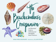 The Beachcomber's Companion: An Illustrated Guide to Collecting and Identifying Beach Treasures Cover Image