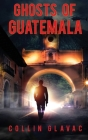 Ghosts of Guatemala Cover Image