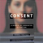 Consent Lib/E: A Memoir of Unwanted Attention Cover Image