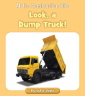 Look, a Dump Truck! Cover Image