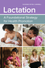 Lactation: A Foundational Strategy for Health Promotion: A Foundational Strategy for Health Promotion Cover Image