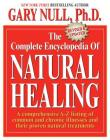The Complete Encyclopedia of Natural Healing: A comprehensive A-Z listing of common and chronic illnesses and their proven natural treatments Cover Image