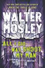 All I Did Was Shoot My Man (Leonid McGill Mystery) Cover Image