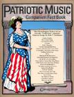 Patriotic Music Companion Fact Book: The Chronological History of Our Favorite Traditional American Patriotic Songs Cover Image