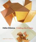 Hélio Oiticica: Folding the Frame Cover Image