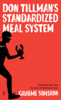 Don Tillman's Standardized Meal System: Recipes and Tips from the Star of the Rosie Novels Cover Image